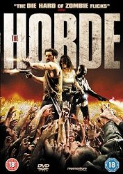 Không Khoan NhượngThe Horde, La Horde
